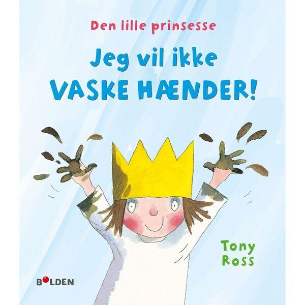 Bolden Den Lille Prinsesse: Jeg Vil Ikke Vaske Hænder