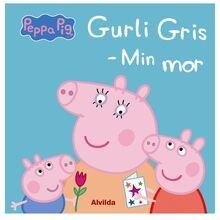 gurli-gris-peppa-pig-min-mor-my-mom-boernebog-childrensbook-bog-book